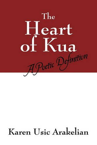 The Heart of Kua: A Poetic Definition (Paperback)