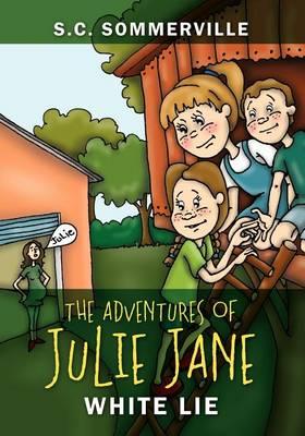 The Adventures of Julie Jane: White Lie (Paperback)