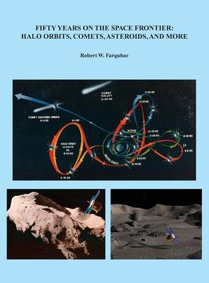 Fifty Years on the Space Frontier: Halo Orbits, Comets, Asteroids, and More (Hardback)