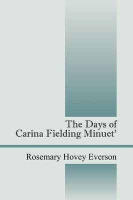 The Days of Carina Fielding Minuet' (Paperback)