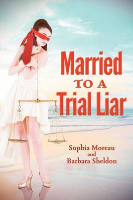 Married to a Trial Liar (Paperback)