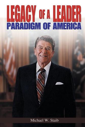 Legacy of a Leader: Paradigm of America (Paperback)