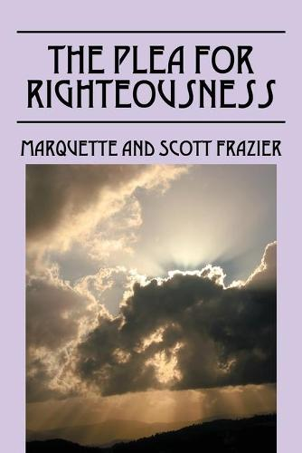 The Plea for Righteousness (Paperback)