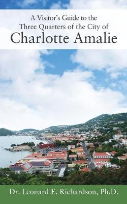 A Visitor's Guide to the Three Quarters of the City of Charlotte Amalie (Paperback)
