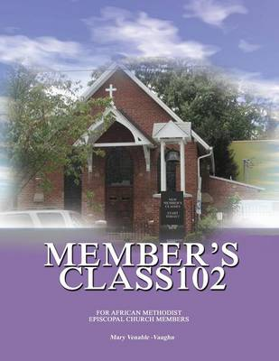 Member's Class 102: For African Methodist Episcopal Church Members (Paperback)
