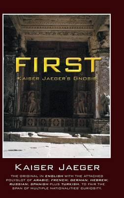 First: Kaiser Jaeger's Gnosis (Hardback)