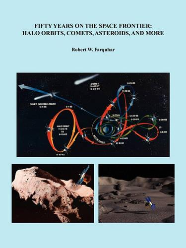 Fifty Years on the Space Frontier: Halo Orbits, Comets, Asteroids, and More (Paperback)