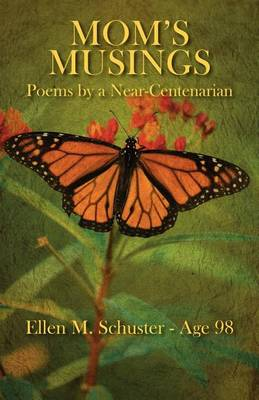Mom's Musings: Poems by a Near Centenarian (Paperback)