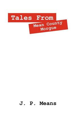 Tales from Mean County Morgue (Paperback)