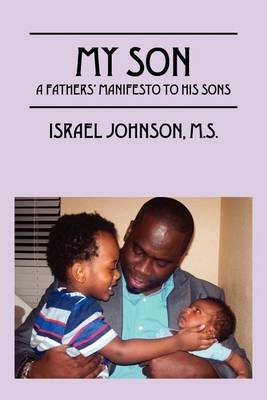 My Son: A Father's Manifesto to His Sons (Paperback)