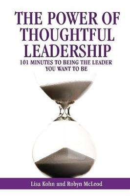 The Power of Thoughtful Leadership: 101 Minutes to Being the Leader You Want to Be (Paperback)