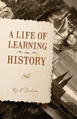 A Life of Learning in History (Paperback)