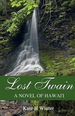 Lost Twain: A Novel of Hawai'i (Paperback)