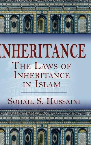 Inheritance: The Laws of Inheritance in Islam (Hardback)