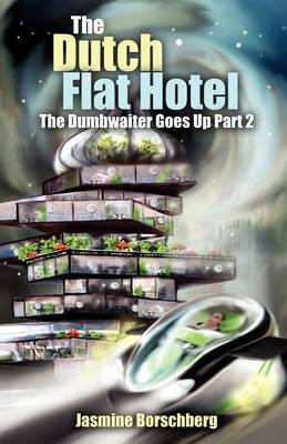 The Dutch Flat Hotel: The Dumbwaiter Goes Up Part 2 (Paperback)