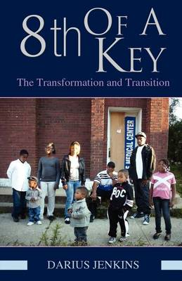 8th of a Key: The Transformation and Transition (Paperback)