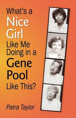 What's a Nice Girl Like Me Doing in a Gene Pool Like This? (Paperback)