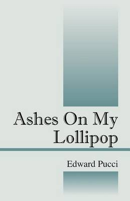 Ashes on My Lollipop (Paperback)