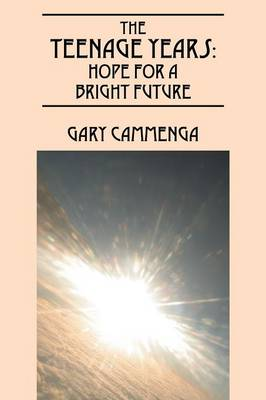The Teenage Years: Hope for a Bright Future (Paperback)