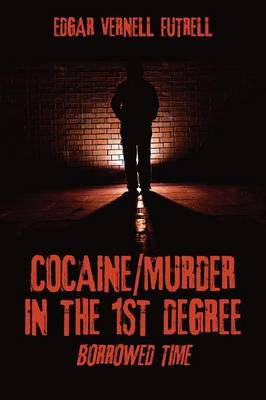Cocaine/Murder in the 1st Degree: Borrowed Time (Paperback)