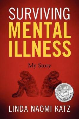 Surviving Mental Illness: My Story (Paperback)
