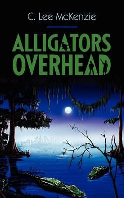 Alligators Overhead (Paperback)