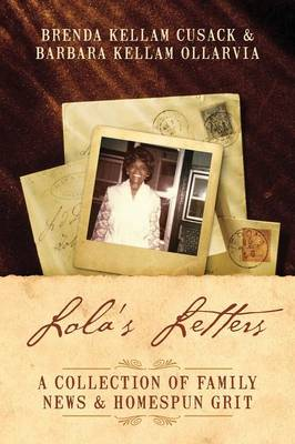 Lola's Letters: A Collection of Family News & Homespun Grit (Paperback)