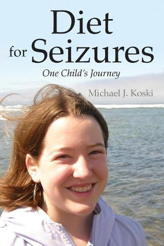 Diet for Seizures: One Child's Journey (Paperback)