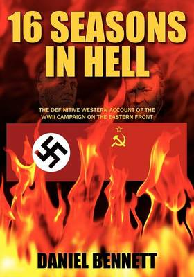 16 Seasons in Hell: The Definitive Western Account of the WWII Campaign on the Eastern Front (Paperback)