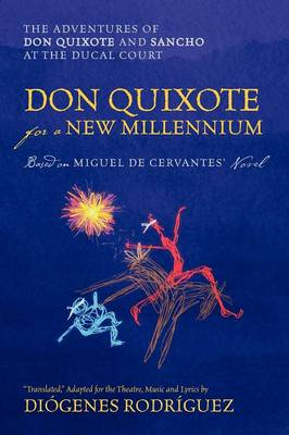 Don Quixote for a New Millennium: The Adventures of Don Quixote and Sancho at the Ducal Court (Paperback)