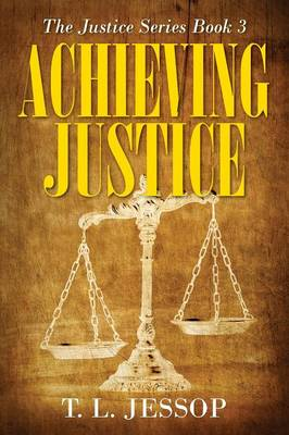 Achieving Justice: The Justice Series Book 3 (Paperback)