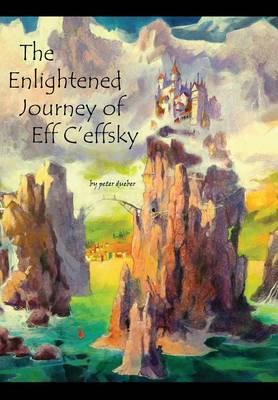 The Enlightened Journey of Eff C'Effsky (Hardback)
