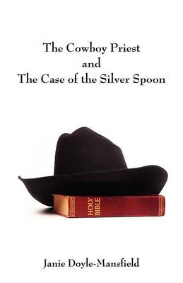 The Cowboy Priest and the Case of the Silver Spoon (Paperback)