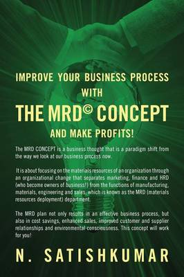 The Mrd(c) Concept: Hundreds of Companies Fail Every Year Because of Inept Handling of Their Resources, Faulty Materials, Poor Suppliers, (Paperback)
