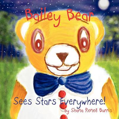 Bailey the Bear: Sees Stars Everywhere! (Paperback)