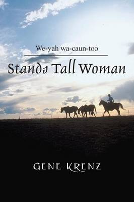Stands Tall Woman: We-Yah Wa-Caun-Too (Paperback)