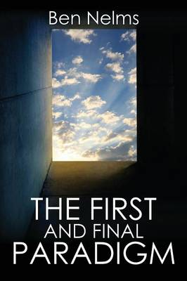 The First and Final Paradigm (Paperback)