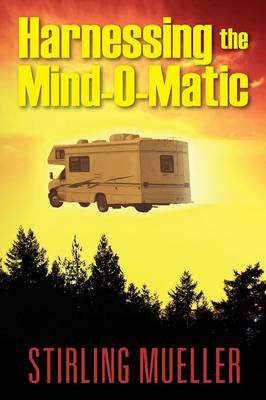 Harnessing the Mind-O-Matic (Paperback)