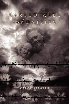 Barbed Wire & Daisies (Paperback)