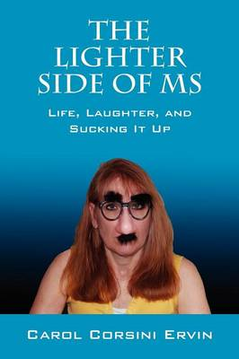The Lighter Side of MS: Life, Laughter, and Sucking It Up (Paperback)
