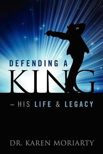 Defending a King His Life & Legacy (Paperback)