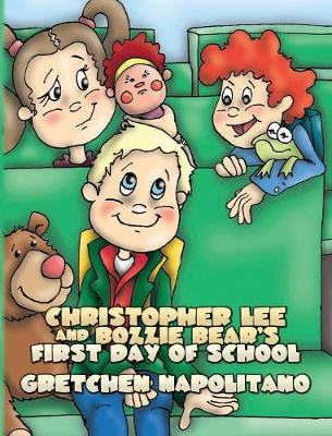 Christopher Lee and Bozzie Bear's First Day of School (Hardback)
