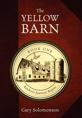 The Yellow Barn: Reuben's Journey Begins (Hardback)