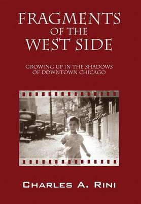 Fragments of the West Side: Growing Up in the Shadows of Downtown Chicago (Hardback)
