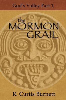 The Mormon Grail: God's Valley Part 1 (Paperback)
