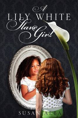 A Lily White Slave Girl (Paperback)