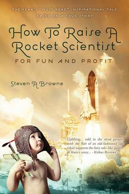 How to Raise a Rocket Scientist for Fun and Profit (Paperback)