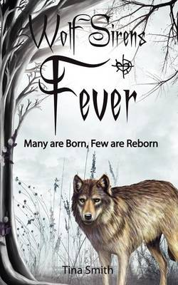 Wolf Sirens Fever: Many Are Born, Few Are Reborn (Paperback)
