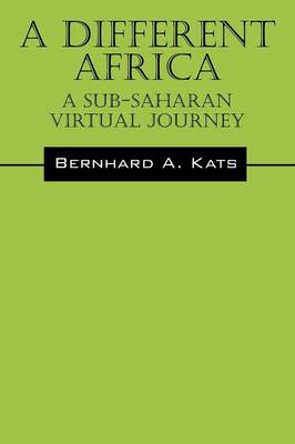 A Different Africa: A Sub-Saharan Virtual Journey (Paperback)