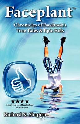 Faceplant: Chronicles of Facebook's True Tales & Epic Fails (Paperback)